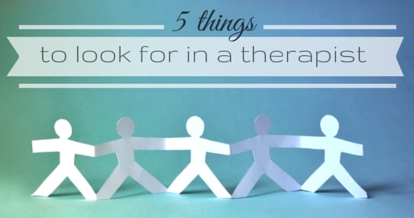 5 Things to Look For in a Therapist